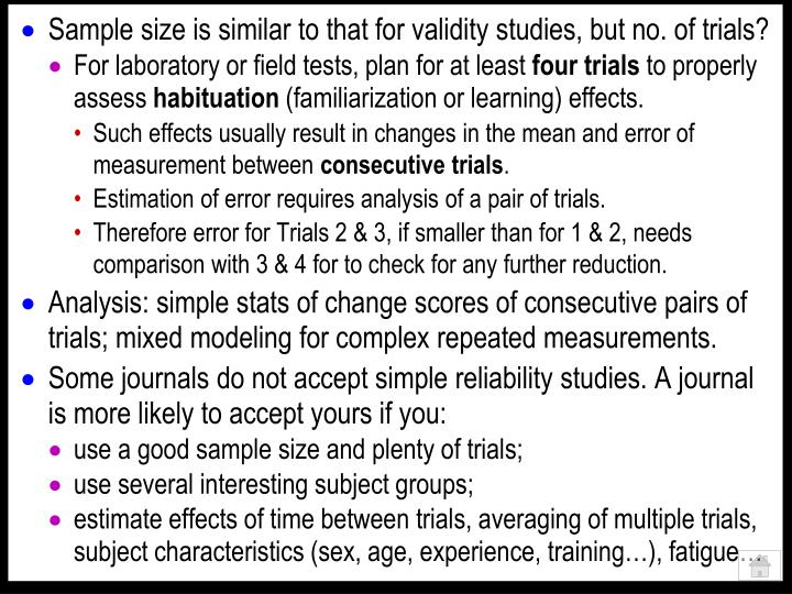 Sample size is similar to that for validity studies, but no. of trials?