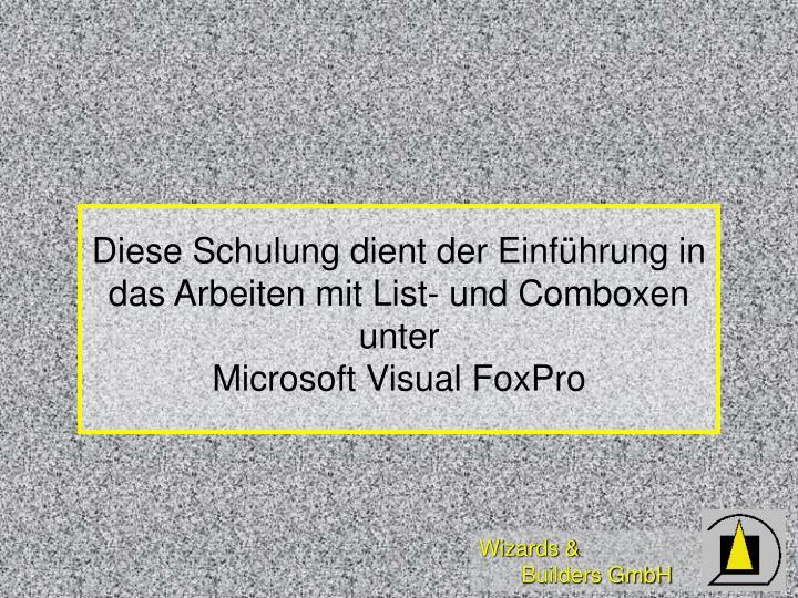 Diese Schulung dient der Einführung in das Arbeiten mit List- und Comboxen unter
