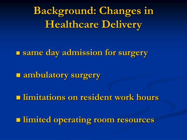 Background: Changes in Healthcare Delivery