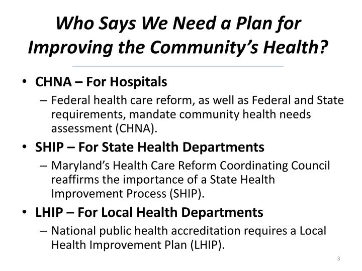Who Says We Need a Plan for Improving the Community's Health?