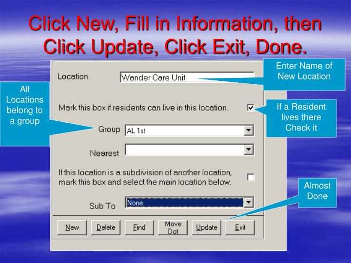 Click New, Fill in Information, then Click Update, Click Exit, Done.