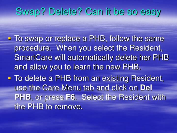 Swap? Delete? Can it be so easy