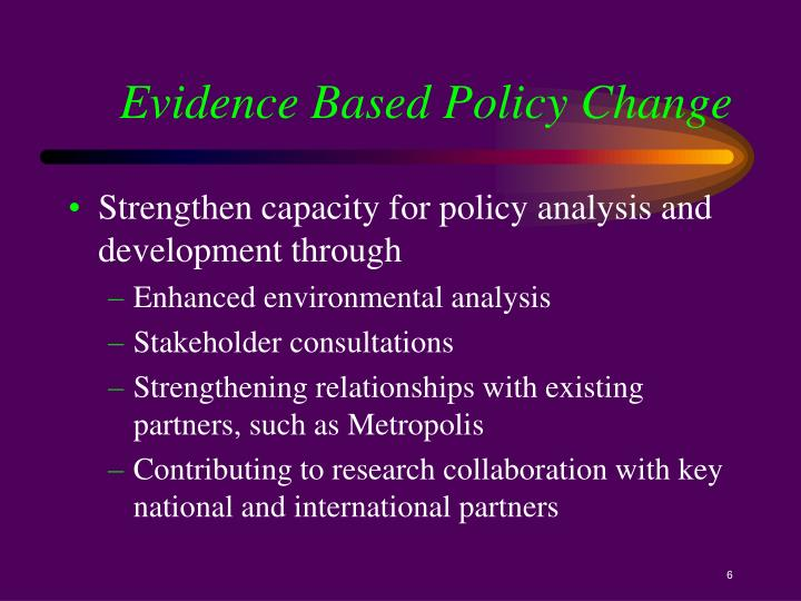 Evidence Based Policy Change