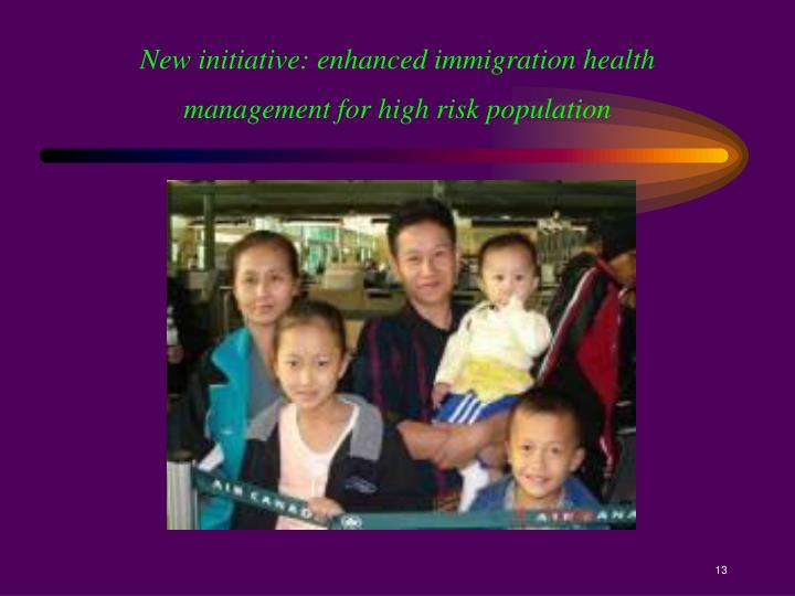 New initiative: enhanced immigration health management for high risk population