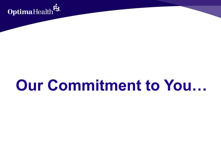 Our Commitment to You…