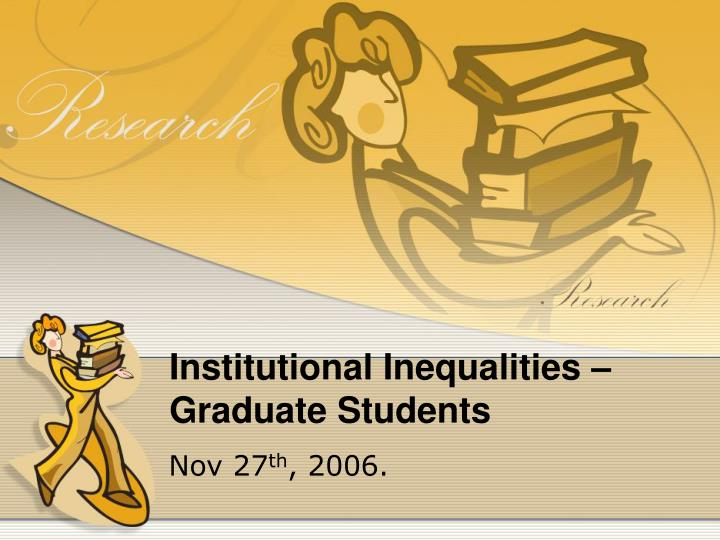 Institutional inequalities graduate students