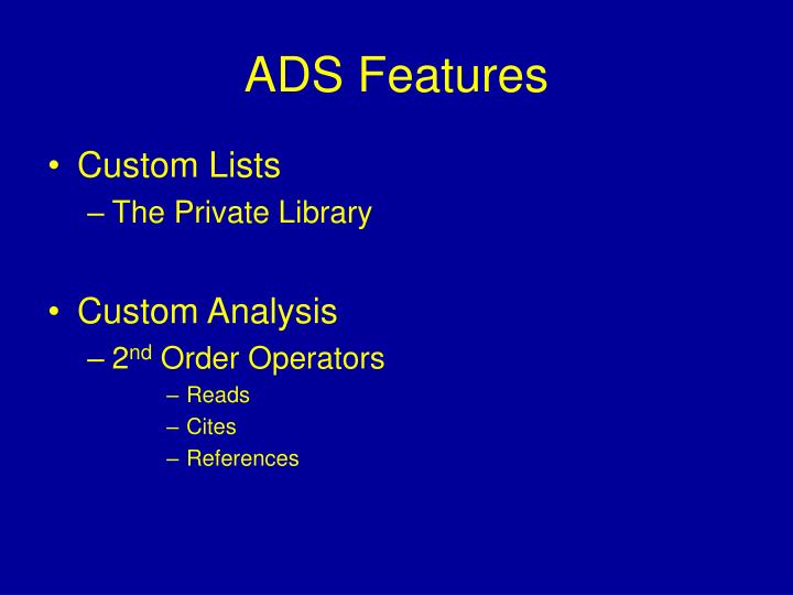 ADS Features