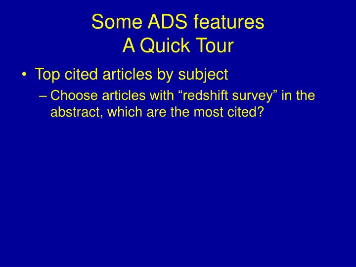 Some ADS features