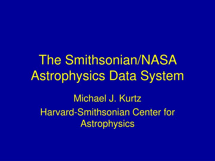 The Smithsonian/NASA Astrophysics Data System