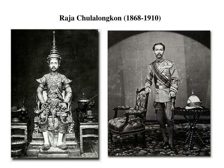 Raja Chulalongkon (1868-1910)