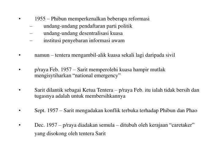 1955 – Phibun memperkenalkan beberapa reformasi