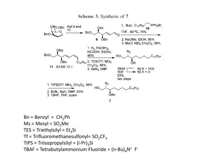 Bn = Benzyl  =  CH
