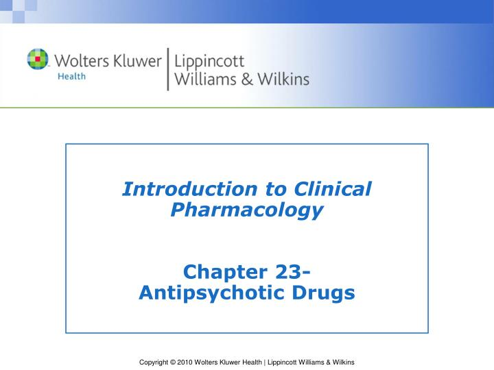 Introduction to clinical pharmacology chapter 23 antipsychotic drugs