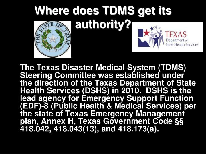Where does TDMS get its authority?