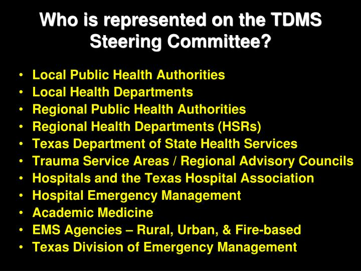 Who is represented on the TDMS Steering Committee?