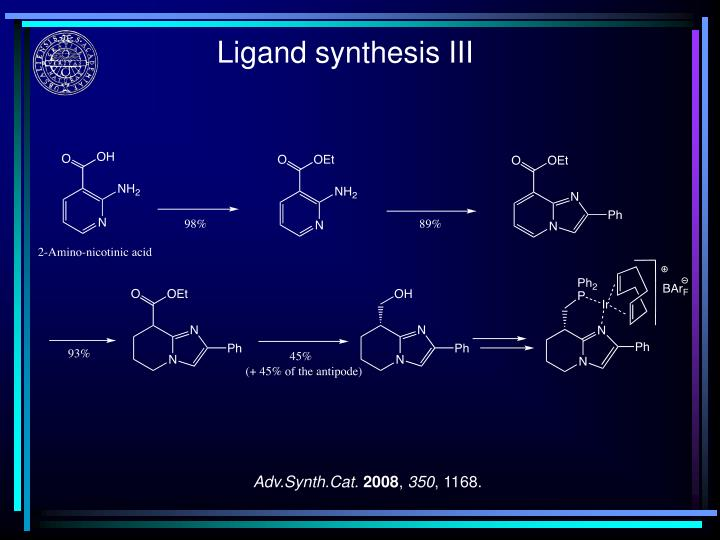 Ligand synthesis III