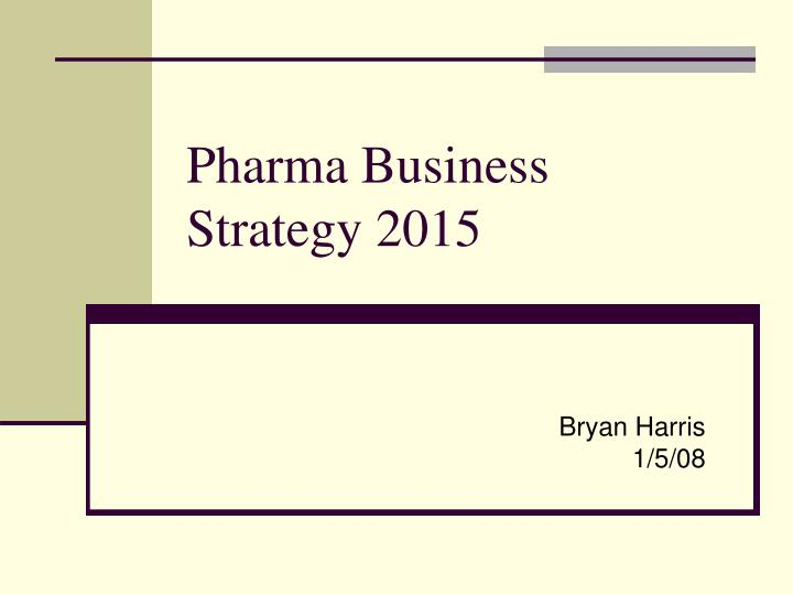 Pharma business strategy 2015
