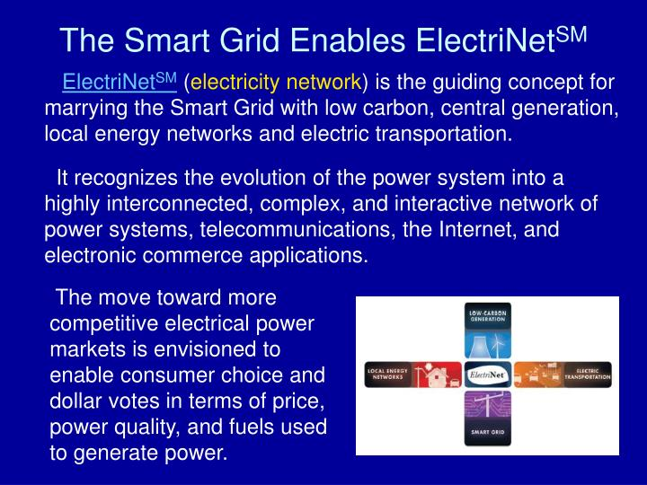 The Smart Grid Enables ElectriNet
