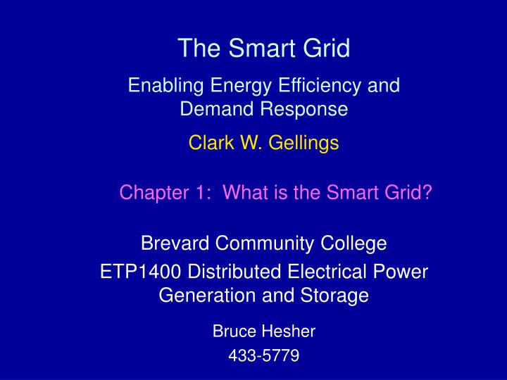 The smart grid enabling energy efficiency and demand response clark w gellings