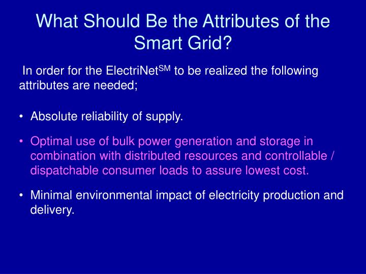 What Should Be the Attributes of the Smart Grid?