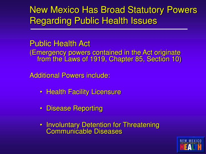 New mexico has broad statutory powers regarding public health issues