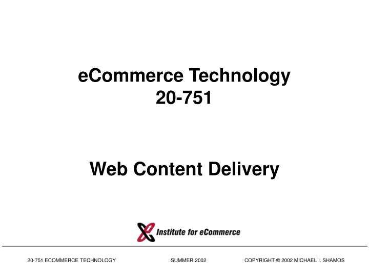 Ecommerce technology 20 751 web content delivery