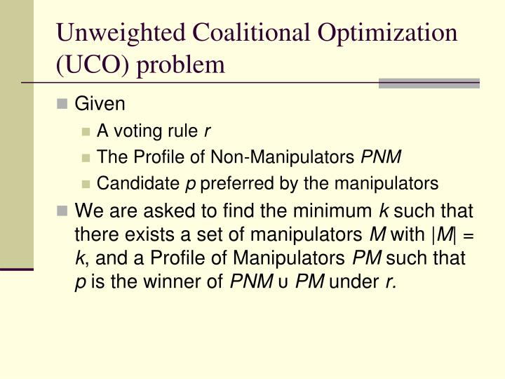 Unweighted Coalitional Optimization (UCO) problem