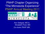pnhp chapter organizing the minnesota experience pnhp annual meeting 2011
