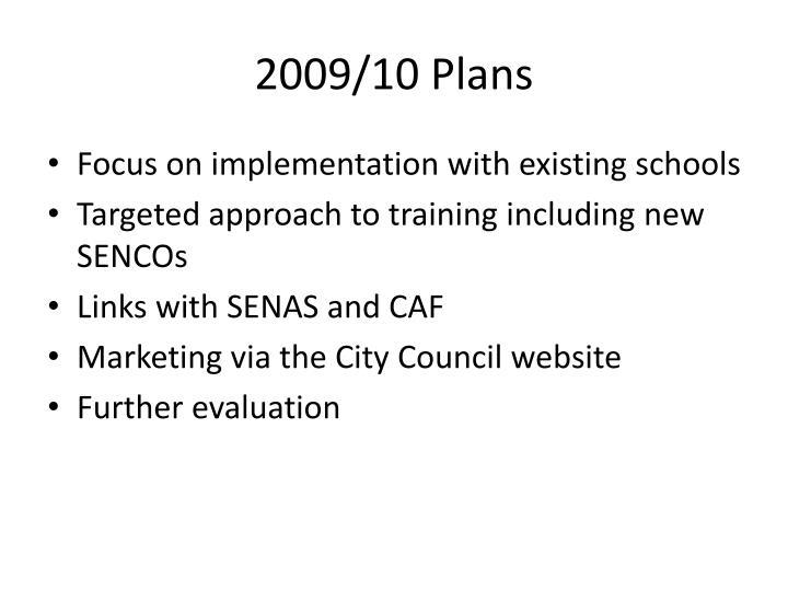 2009/10 Plans