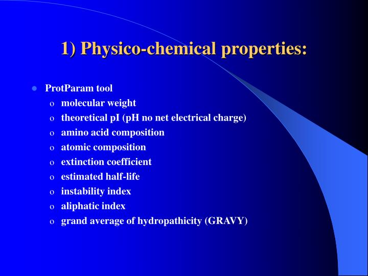 1) Physico-chemical properties: