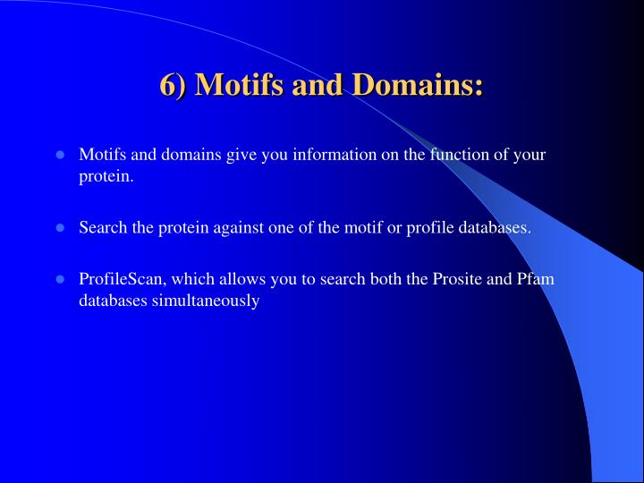 6) Motifs and Domains: