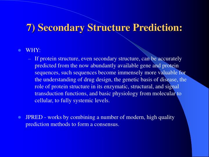 7) Secondary Structure Prediction: