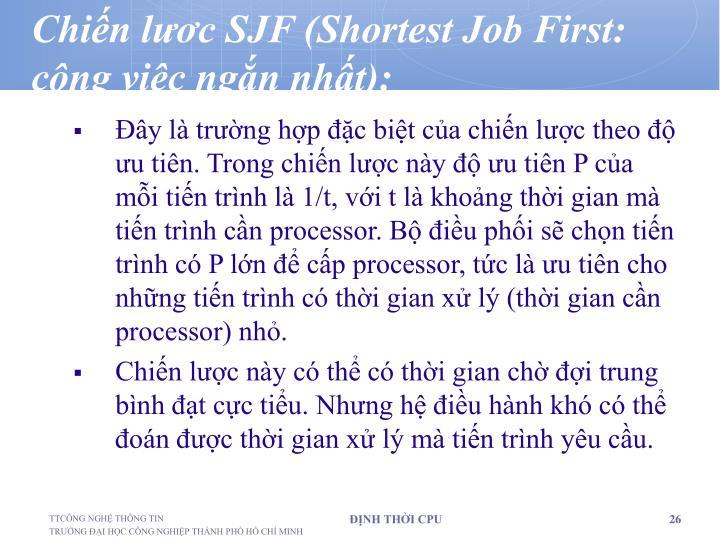 Chiến lươc SJF (Shortest Job First: công việc ngắn nhất):