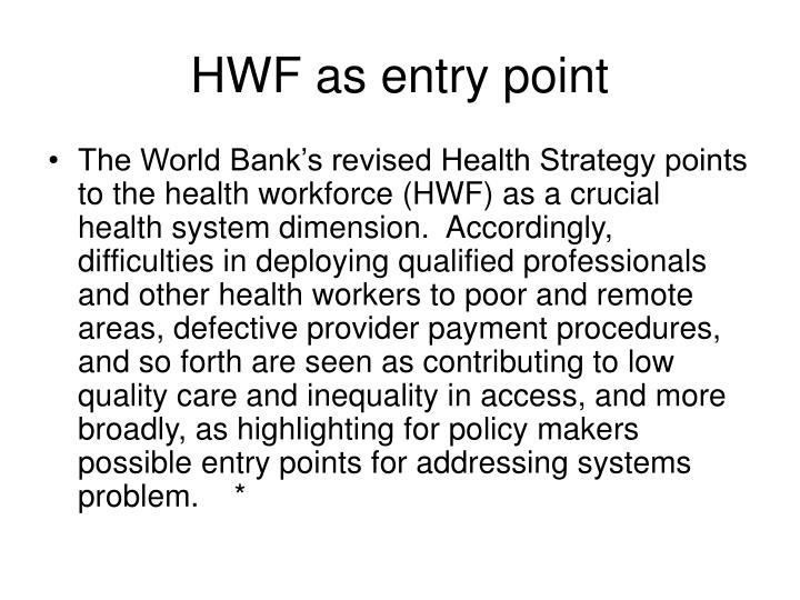 HWF as entry point