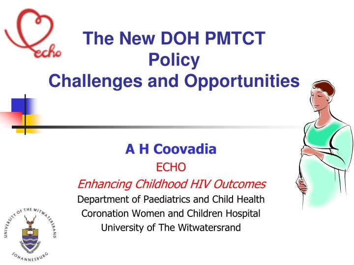 The new doh pmtct policy challenges and opportunities