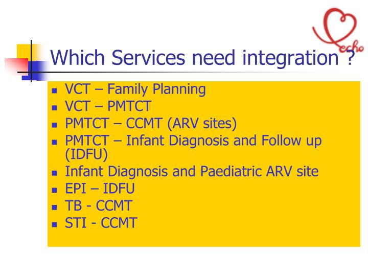Which Services need integration ?