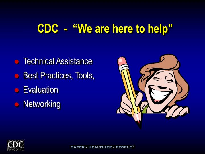 "CDC  -  ""We are here to help"""