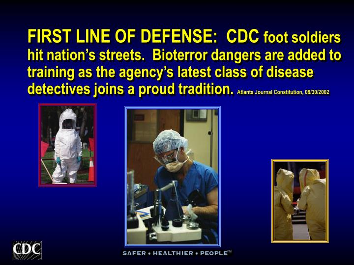 FIRST LINE OF DEFENSE:  CDC