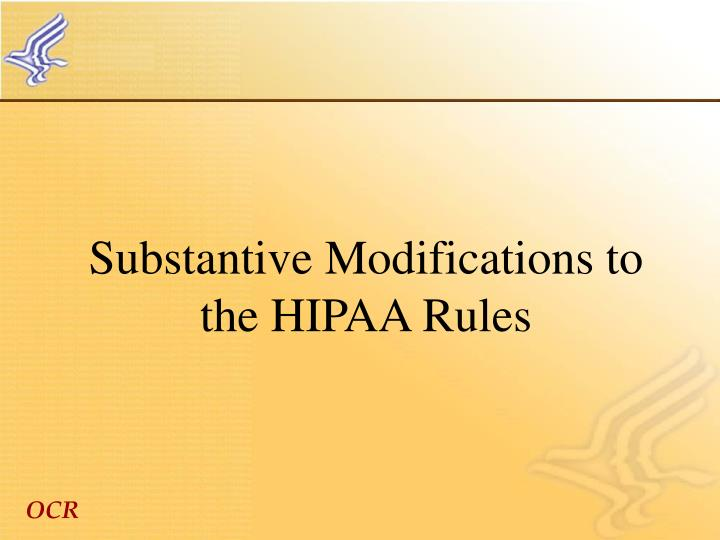 Substantive Modifications to the HIPAA Rules