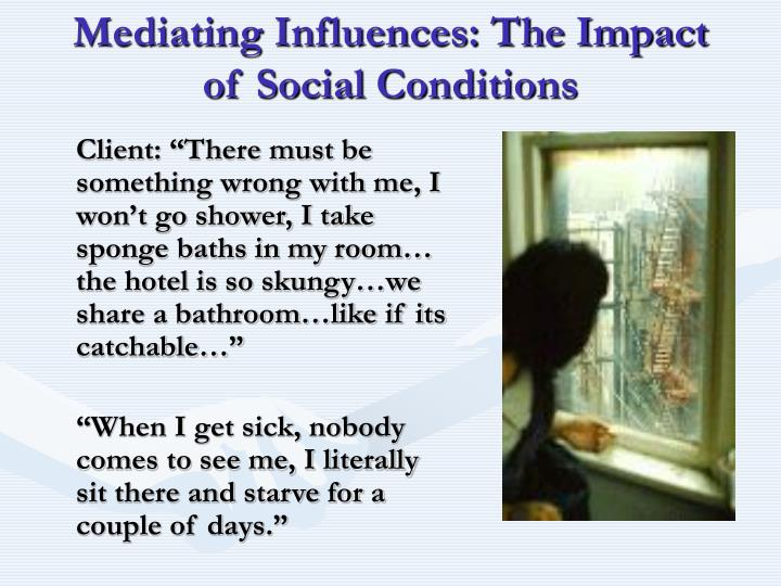Mediating Influences: The Impact of Social Conditions