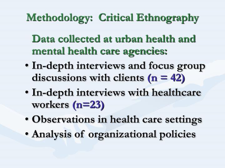 Methodology:  Critical Ethnography