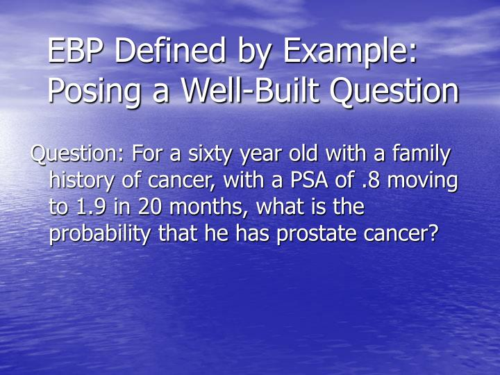 EBP Defined by Example: Posing a Well-Built Question