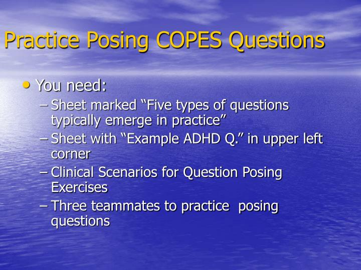 Practice Posing COPES Questions