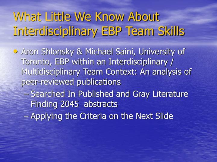 What Little We Know About Interdisciplinary EBP Team Skills