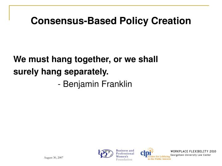 Consensus-Based Policy Creation