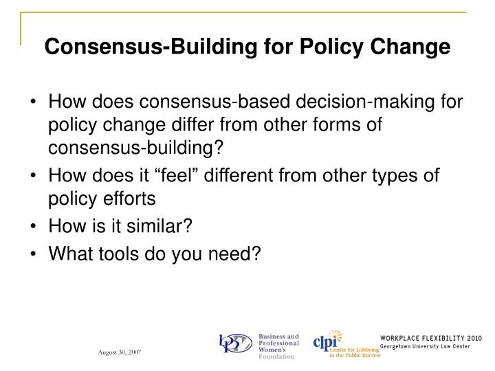 Consensus-Building for Policy Change