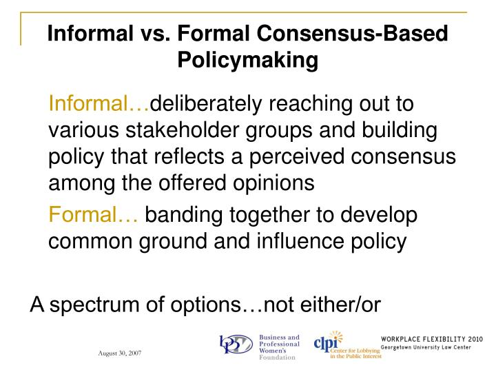 Informal vs. Formal Consensus-Based Policymaking