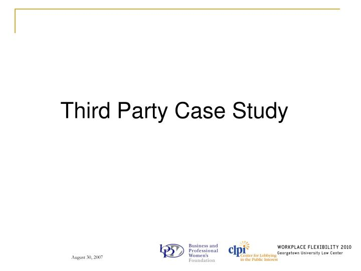 Third Party Case Study