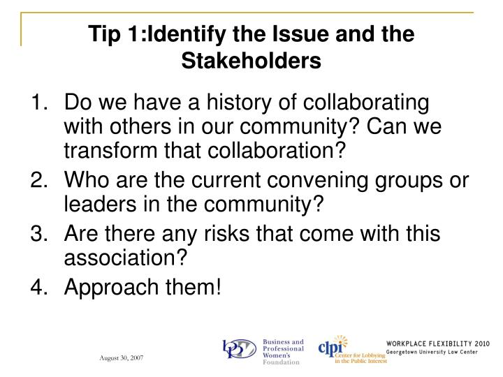 Tip 1:Identify the Issue and the Stakeholders