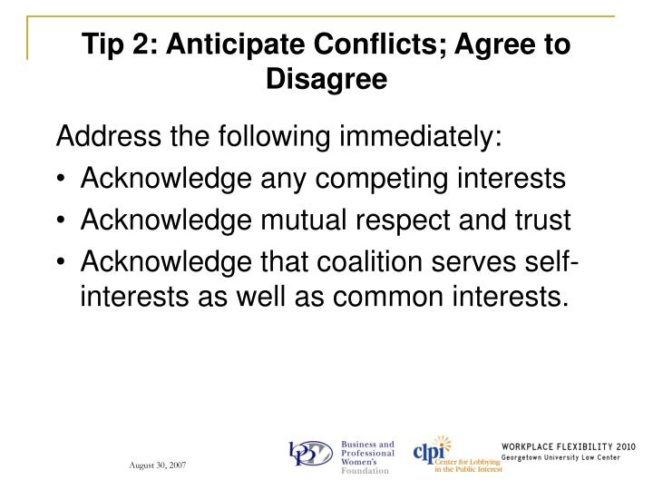 Tip 2: Anticipate Conflicts; Agree to Disagree